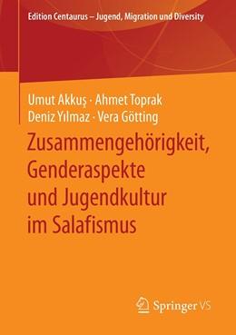 Abbildung von Akkus / Toprak | Zusammengehörigkeit, Genderaspekte und Jugendkultur im Salafismus | 1. Auflage | 2020 | beck-shop.de