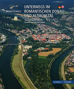 Abbildung von Rainer Schneck | Unterwegs im romantischen Donau- und Altmühltal | 1. Auflage | 2019 | beck-shop.de