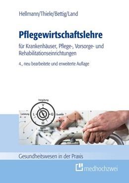 Abbildung von Hellmann / Thiele | Pflegewirtschaftslehre | 4. Auflage | 2017 | beck-shop.de