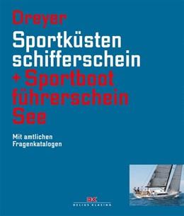 Abbildung von Dreyer | Sportküstenschifferschein & Sportbootführerschein See | 17. Auflage | 2019 | beck-shop.de