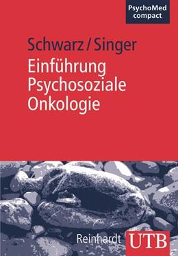 Abbildung von Schwarz / Singer | Einführung Psychosoziale Onkologie | 2008