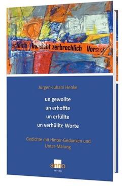 Abbildung von Henke | ungewollte unerhoffte unerfüllte unverhüllte Worte | 1. Auflage | 2019 | beck-shop.de