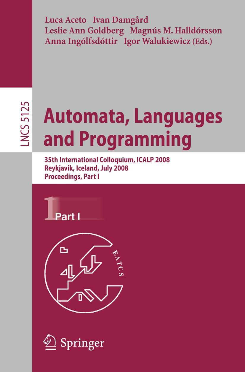 Automata, Languages and Programming | Aceto / Damgaard / Goldberg / Halldorsson / Ingolfsdottir / Walukiewicz, 2008 | Buch (Cover)