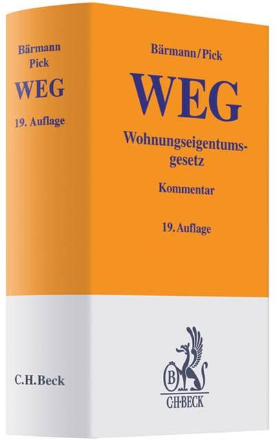 Abbildung von Bärmann / Pick   Wohnungseigentumsgesetz: WEG   19., völlig neu bearbeitete Auflage   2010