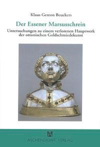 Abbildung von Beuckers | Der Essener Marsusschrein | 2006