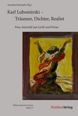 Abbildung von Lubomirski / Steinsiek | Karl Lubomirski - Träumer, Dichter, Realist | 1. Auflage | 2019 | beck-shop.de