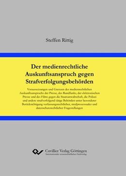 Abbildung von Rittig | Der medienrechtliche Auskunftsanspruch gegen Strafverfolgungsbehörden | 2019 | Voraussetzungen und Grenzen de...