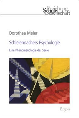 Abbildung von Meier | Schleiermachers Psychologie | 2019 | Eine Phänomenologie der Seele