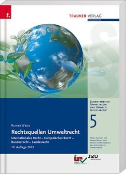Abbildung von Weiss | Rechtsquellen Umweltrecht. Internationales Recht - Europäisches Recht - Bundesrecht - Landesrecht | 10. Auflage | 2019 | beck-shop.de