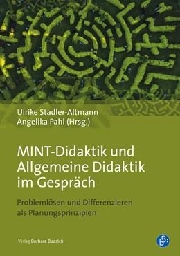 Abbildung von Stadler-Altmann / Pahl | MINT-Didaktik und Allgemeine Didaktik im Gespräch | 1. Auflage | 2019 | beck-shop.de