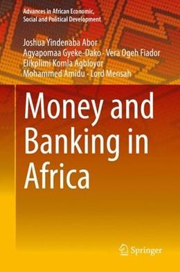 Abbildung von Abor / Gyeke-Dako | Money and Banking in Africa | 1. Auflage | 2019 | beck-shop.de