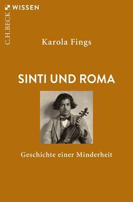 Abbildung von Fings, Karola | Sinti und Roma | 2., aktualisierte Auflage | 2019 | Geschichte einer Minderheit | 2707