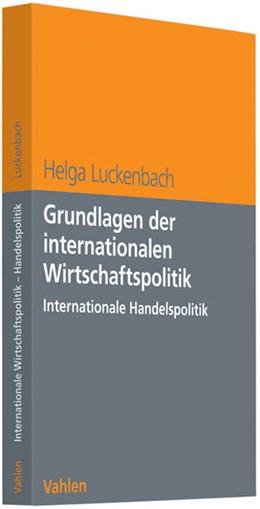 Abbildung von Luckenbach | Grundlagen der internationalen Wirtschaftspolitik | 2010 | Internationale Handelspolitik