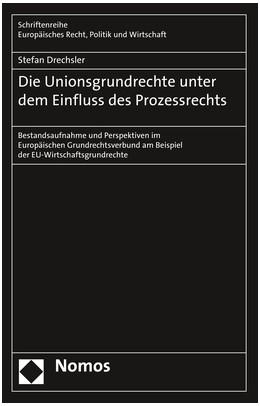 Abbildung von Drechsler   Die Unionsgrundrechte unter dem Einfluss des Prozessrechts   2019   Bestandsaufnahme und Perspekti...