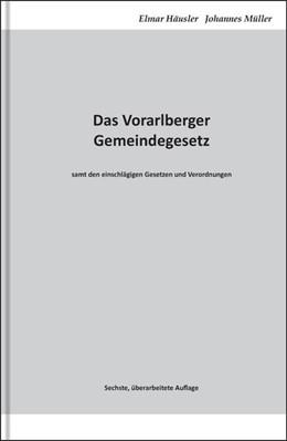 Abbildung von Häusler / Müller | Das Vorarlberger Gemeindegesetz | 6. Auflage | 2019 | beck-shop.de
