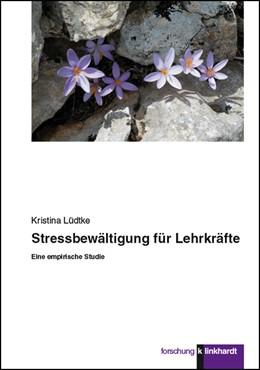 Abbildung von Lüdtke | Stressbewältigung für Lehrkräfte | 1. Auflage | 2019 | beck-shop.de