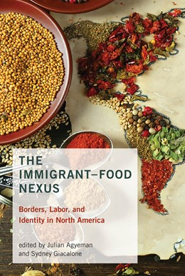 Abbildung von Agyeman / Giacalone | The Immigrant-Food Nexus | 2020 | Borders, Labor, and Identity i...