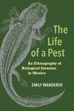 Abbildung von Wanderer   The Life of a Pest   First Edition   2020   An Ethnography of Biological I...