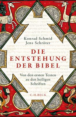 Abbildung von Schmid / Schröter | Die Entstehung der Bibel | 2019 | Von den ersten Texten zu den h...