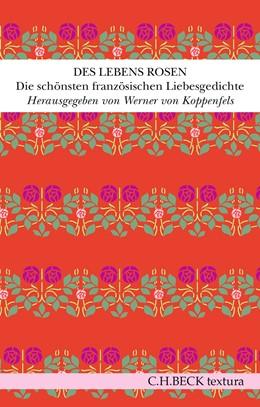 Abbildung von Koppenfels   Des Lebens Rosen   2019   Die schönsten französischen Li...