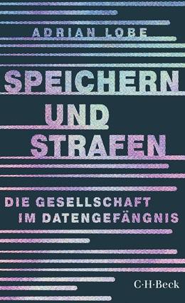 Abbildung von Lobe | Speichern und Strafen | 1. Auflage | 2019 | 6357 | beck-shop.de