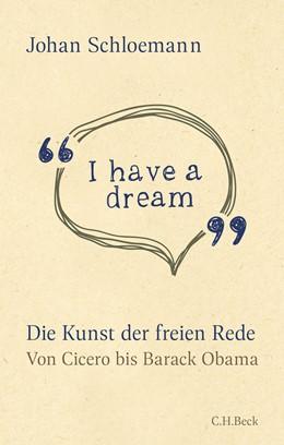 Abbildung von Schloemann | 'I have a dream' | 2019 | Die Kunst der freien Rede