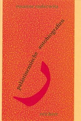 Abbildung von Enderwitz | Palästinensische Autobiographien | 2002 | Unsere Situation schuf unsere ... | 10