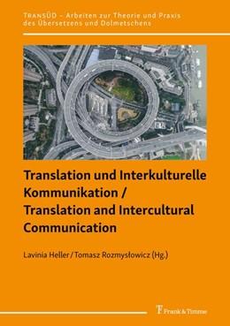 Abbildung von Heller / Rozmyslowicz | Translation und Interkulturelle Kommunikation / Translation and Intercultural Communication | 1. Auflage | 2019 | beck-shop.de
