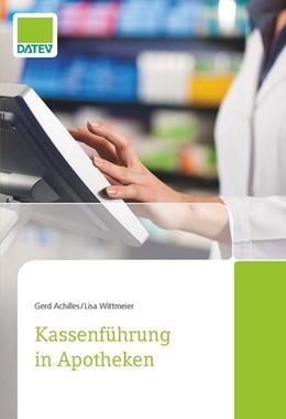 Abbildung von Achilles / Wittmeier | Kassenführung in Apotheken | 1. Auflage | 2021 | beck-shop.de