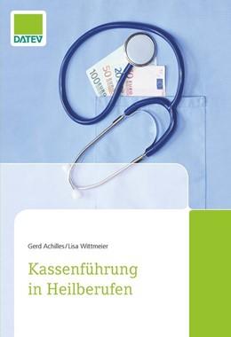Abbildung von Achilles / Wittmeier | Kassenführung in Heilberufen | 1. Auflage | 2020 | beck-shop.de