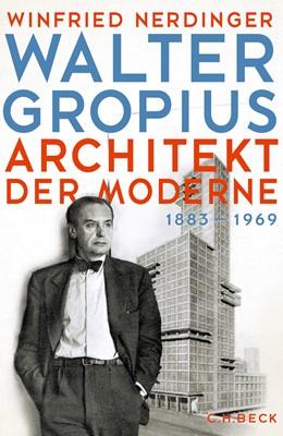 Abbildung von Nerdinger | Walter Gropius | 2019 | Architekt der Moderne
