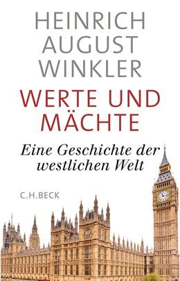 Abbildung von Winkler | Werte und Mächte | 2019 | Eine Geschichte der westlichen...