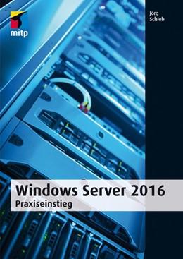 Abbildung von Schieb   Windows Server 2016   1., 2017   2016   Praxiseinstieg