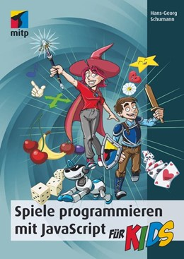 Abbildung von Schumann | Spiele programmieren mit JavaScript für Kids | 1. Auflage | 2017 | beck-shop.de