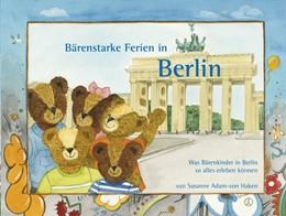Abbildung von Adam-von Haken | Bärenstarke Ferien in Berlin | 1. Auflage | 2019 | beck-shop.de