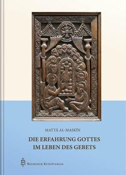 Abbildung von al-Maskîn | Die Erfahrung Gottes im Leben des Gebets | 2. Auflage | 2019 | beck-shop.de