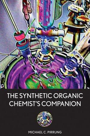 Abbildung von Pirrung | The Synthetic Organic Chemist's Companion | 2007
