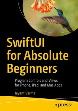 Abbildung von Varma | SwiftUI for Absolute Beginners | 1st ed. | 2019 | Program Controls and Views for...