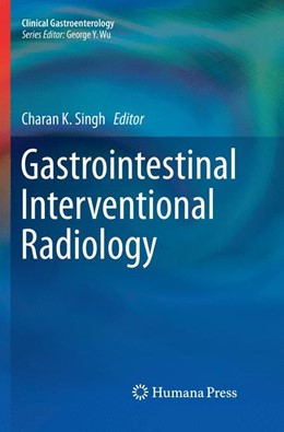 Abbildung von Singh | Gastrointestinal Interventional Radiology | Softcover reprint of the original 1st ed. 2018 | 2019