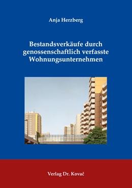 Abbildung von Herzberg   Bestandsverkäufe durch genossenschaftlich verfasste Wohnungsunternehmen   1. Auflage   2019   234   beck-shop.de