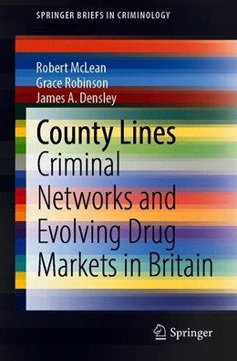Abbildung von McLean / Robinson / Densley | County Lines | 1st ed. 2020 | 2019 | Criminal Networks and Evolving...