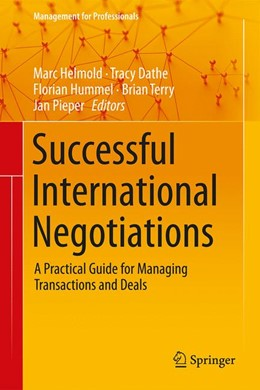 Abbildung von Helmold / Dathe / Hummel / Terry / Pieper | Successful International Negotiations | 1st ed. 2020 | 2020 | A Practical Guide for Managing...