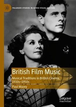 Abbildung von Mazey   British Film Music   1st ed. 2020   2020   Musical Traditions in British ...