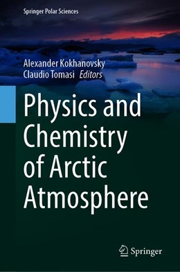 Abbildung von Kokhanovsky / Tomasi | Physics and Chemistry of the Arctic Atmosphere | 1. Auflage | 2020 | beck-shop.de
