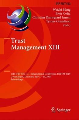 Abbildung von Meng / Cofta / Jensen / Grandison | Trust Management XIII | 1st ed. 2019 | 2019 | 13th IFIP WG 11.11 Internation... | 563