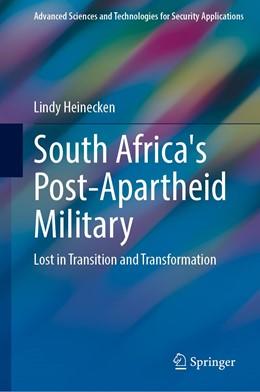Abbildung von Heinecken | South Africa's Post-Apartheid Military | 1st ed. 2020 | 2020 | Lost in Transition and Transfo...