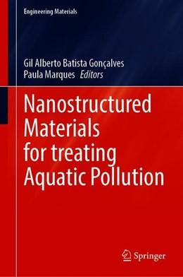 Abbildung von Gonçalves / Marques | Nanostructured Materials for Treating Aquatic Pollution | 1st ed. 2019 | 2019