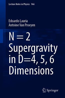 Abbildung von Lauria / Van Proeyen | N = 2 Supergravity in D = 4, 5, 6 Dimensions | 1st ed. 2020 | 2020 | 966