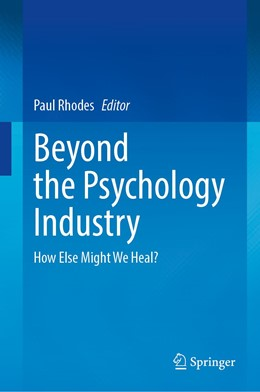 Abbildung von Rhodes | Beyond the Psychology Industry | 1st ed. 2020 | 2020 | How Else Might We Heal?