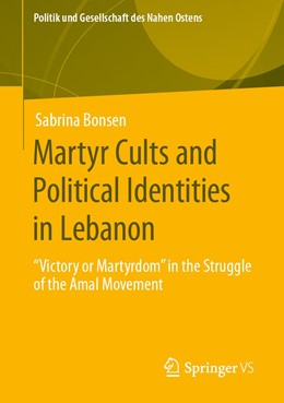 Abbildung von Bonsen | Martyr Cults and Political Identities in Lebanon | 1st ed. 2020 | 2019 |